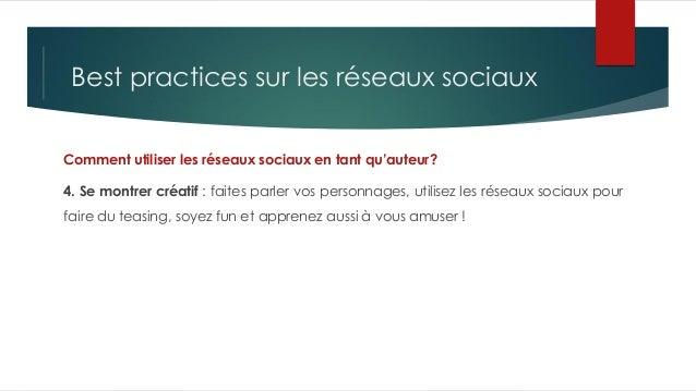 Best practices sur les réseaux sociaux Comment utiliser les réseaux sociaux en tant qu'auteur? 4. Se montrer créatif : fai...