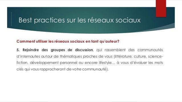 Best practices sur les réseaux sociaux Comment utiliser les réseaux sociaux en tant qu'auteur? 5. Rejoindre des groupes de...