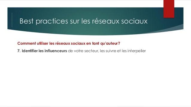Best practices sur les réseaux sociaux Comment utiliser les réseaux sociaux en tant qu'auteur? 7. Identifier les influence...