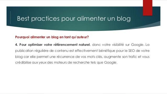 Best practices pour alimenter un blog Pourquoi alimenter un blog en tant qu'auteur? 4. Pour optimiser votre référencement ...