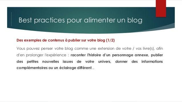 Best practices pour alimenter un blog Des exemples de contenus à publier sur votre blog (1/2) Vous pouvez penser votre blo...
