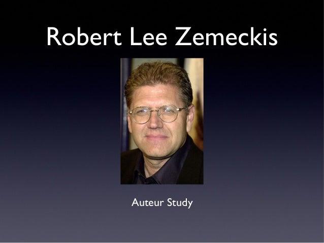 Robert Lee Zemeckis      Auteur Study