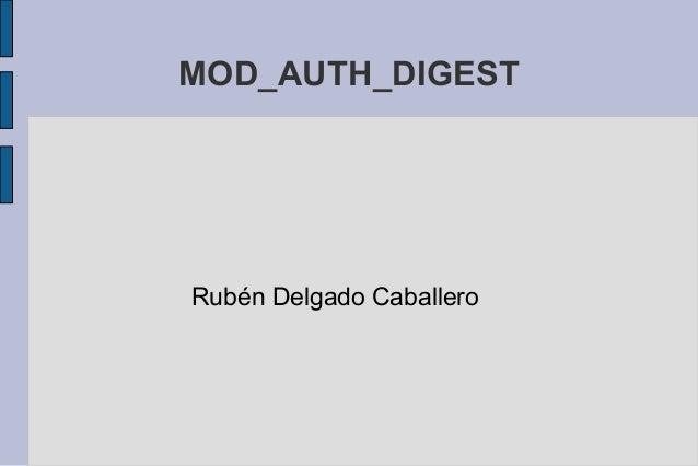 MOD_AUTH_DIGEST  Rubén Delgado Caballero