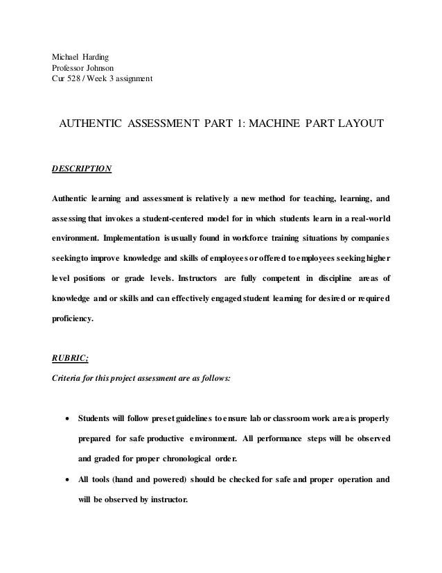 Michael Harding Professor Johnson Cur 528 / Week 3 assignment AUTHENTIC ASSESSMENT PART 1: MACHINE PART LAYOUT DESCRIPTION...