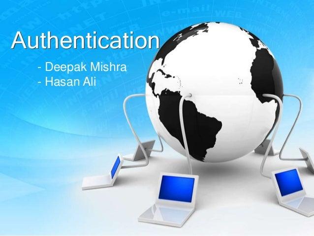 Authentication - Deepak Mishra - Hasan Ali