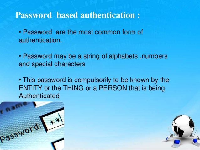 Authentication(pswrd,token,certificate,biometric)