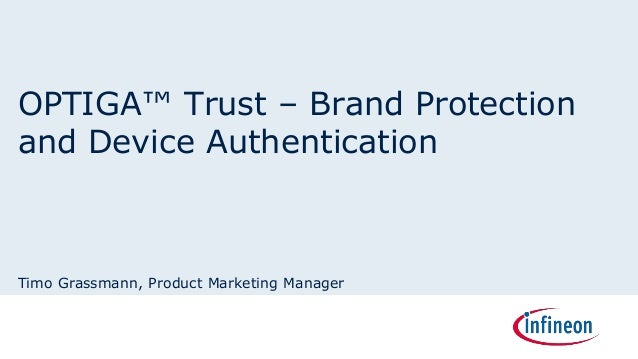 Timo Grassmann, Product Marketing Manager OPTIGA™ Trust – Brand Protection and Device Authentication