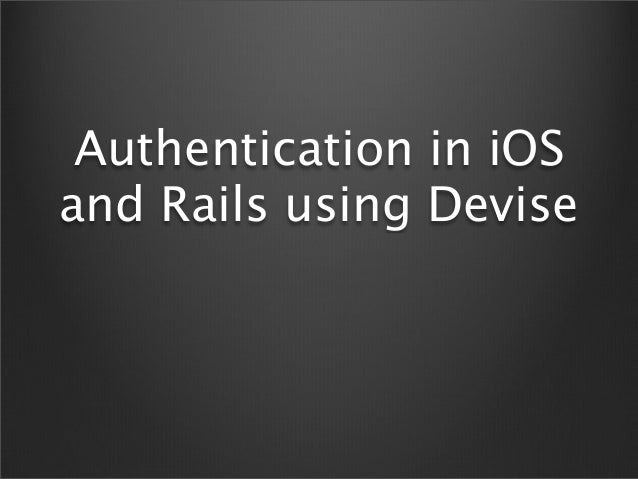 Authentication in iOSand Rails using Devise
