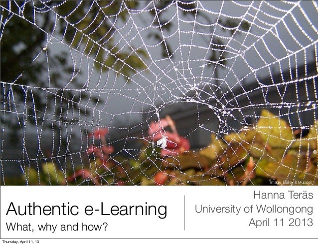 Image: Bailey & Muppet                                      Hanna Teräs  Authentic e-Learning   University of Wollongong  ...