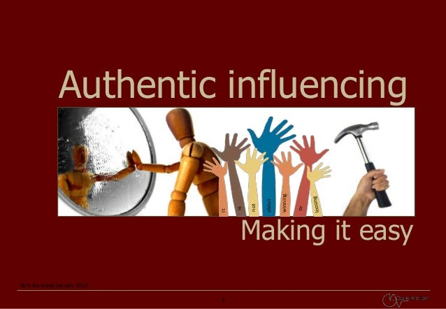 winning  about  not  It  Authentic influencing  Making it easy Nels Karsvang January 2014.  1