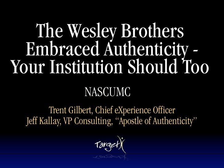 The Wesley Brothers   Embraced Authenticity - Your Institution Should Too                            Text                 ...