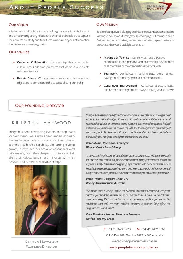 Kristyn Haywood Founding Director Our Vision A b o u t P e o p l e S u c c e s s Our Values Our Mission Is to live in a wo...