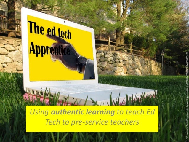 Using authentic learning to teach EdTech to pre-service teachers