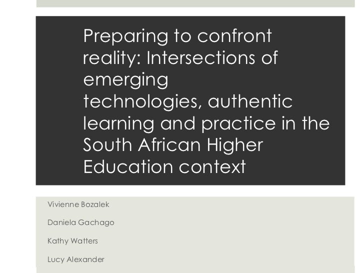 Preparing to confront         reality: Intersections of         emerging         technologies, authentic         learning ...