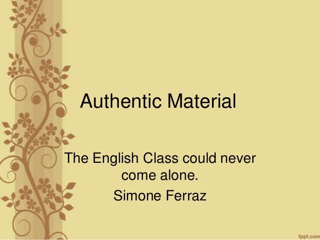Authentic Material The English Class could never come alone. Simone Ferraz