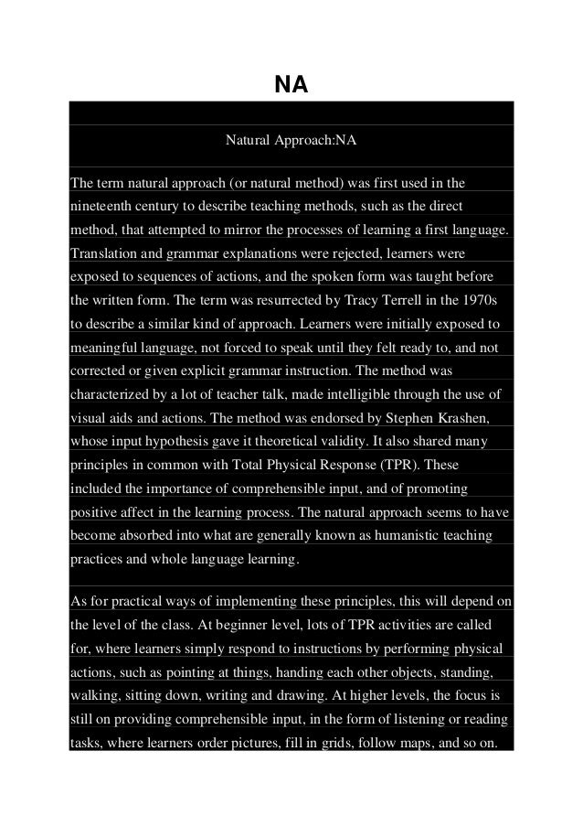 NA Natural Approach:NA The term natural approach (or natural method) was first used in the nineteenth century to describe ...