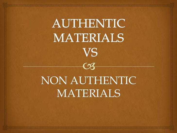 Definition of the term authentic material