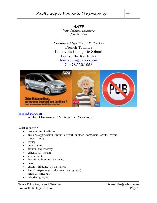 Authentic French Resources 2014 Tracy E. Rucker, French Teacher tdeux35m@yahoo.com Louisville Collegiate School Page 1 AAT...