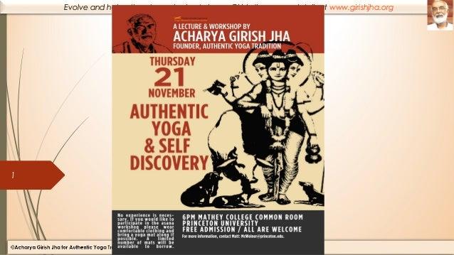 Evolve and help others to evolve by Acharya Girish Jha , more details at www.girishjha.org  1