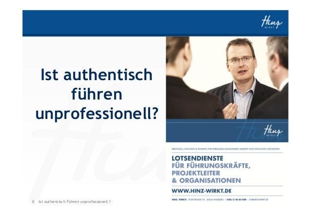 Ist authentisch führen unprofessionell?  0 Ist authentisch Führen unprofessionell ?  HINZ-WIRKT.DE