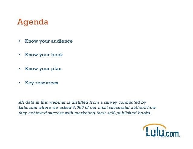 Agenda • Know your audience • Know your book • Know your plan • Key resources All data in this webinar is distilled fr...