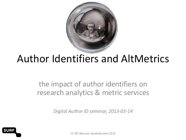 Author Identifiers and AltMetrics     the impact of author identifiers on    research analytics & metric services         ...
