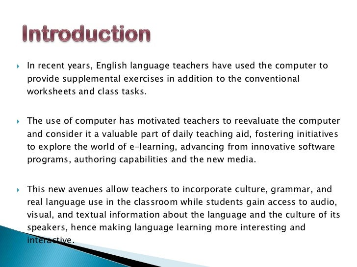    In recent years, English language teachers have used the computer to    provide supplemental exercises in addition to ...