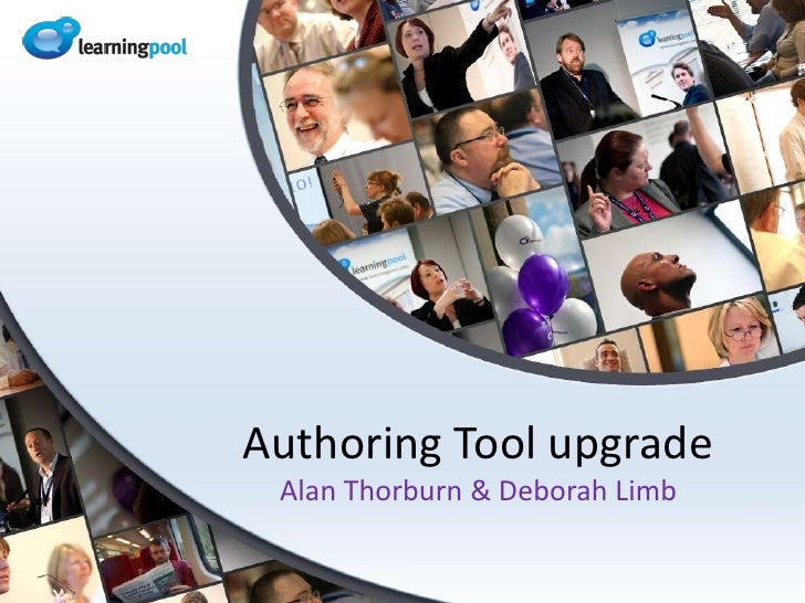 Authoring Tool upgradeAlan Thorburn & Deborah Limb<br />