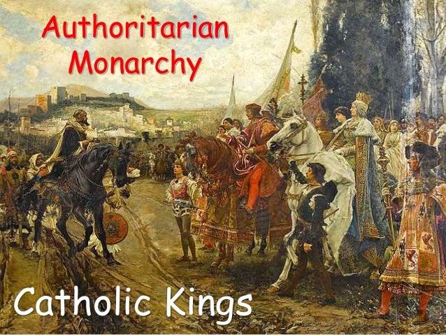 Authoritarian Monarchy Catholic Kings