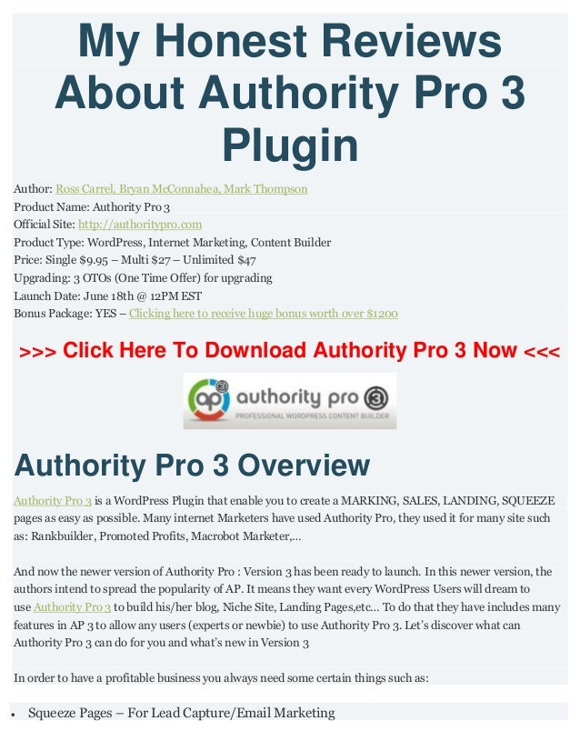 My Honest ReviewsAbout Authority Pro 3PluginAuthor: Ross Carrel, Bryan McConnahea, Mark ThompsonProduct Name: Authority Pr...