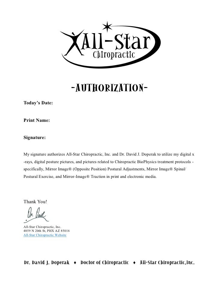 -AUTHORIZATION- Today's Date:   Print Name:   Signature:   My signature authorizes All-Star Chiropractic, Inc. and Dr. Dav...