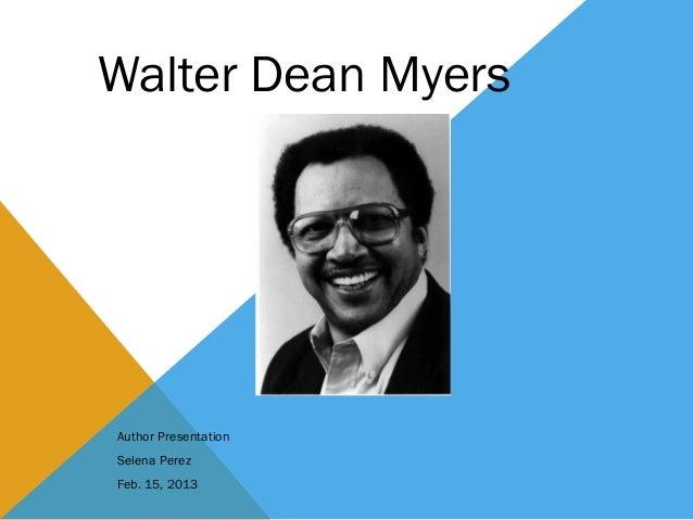 Walter Dean MyersAuthor PresentationSelena PerezFeb. 15, 2013