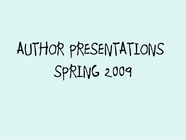 AUTHOR PRESENTATIONS     SPRING 2009