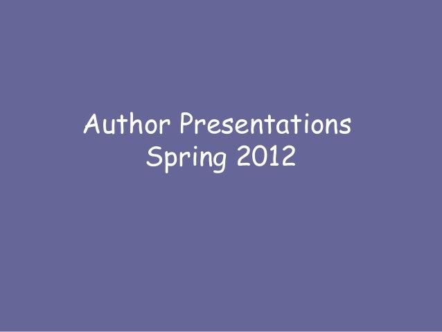 Author Presentations    Spring 2012