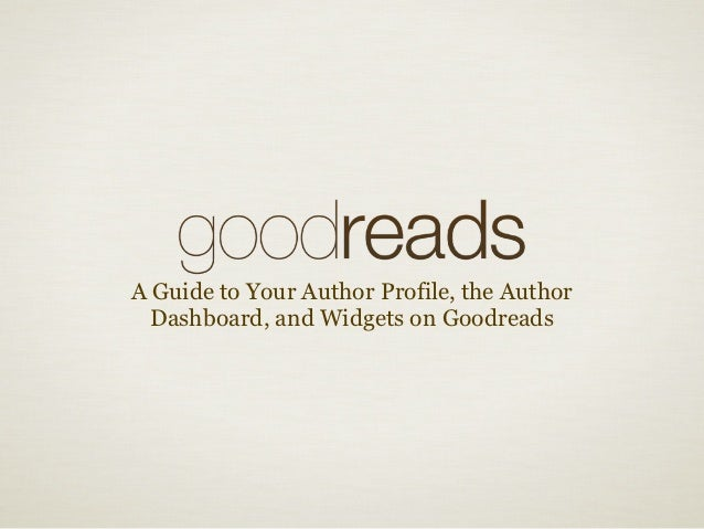 A Guide to Your Author Profile, the Author  Dashboard, and Widgets on Goodreads
