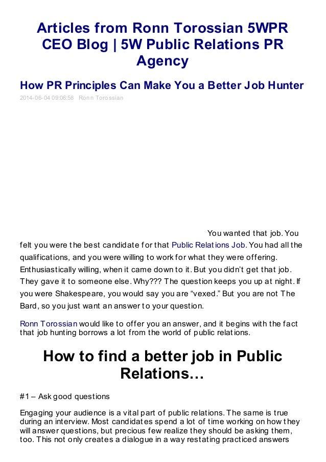 Articles from Ronn Torossian 5WPR CEO Blog | 5W Public Relations PR Agency How PR Principles Can Make You a Better Job Hun...
