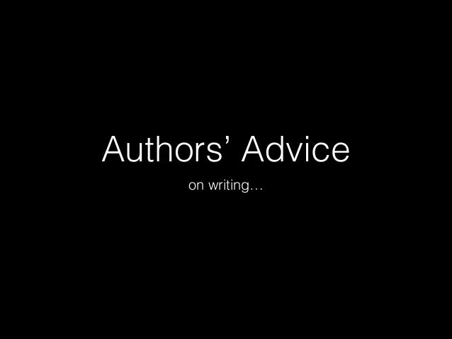 Authors' Advice on writing…