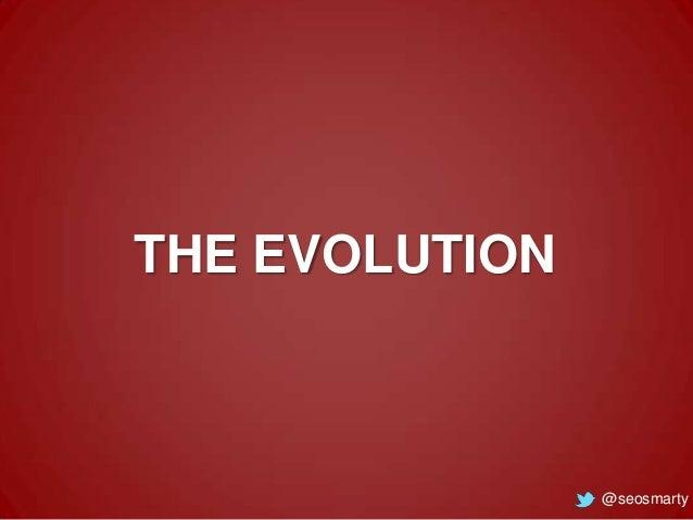 THE EVOLUTION  @seosmarty