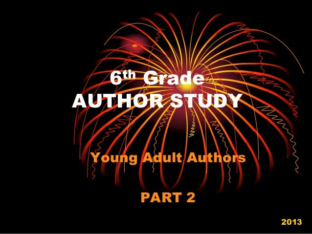 6th Grade AUTHOR STUDY Young Adult Authors PART 2 2013