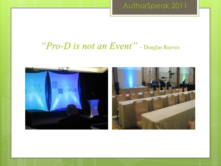"""AuthorSpeak 2011""""Pro-D is not an Event"""" – Douglas Reeves"""
