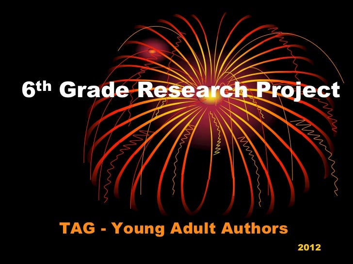 6th Grade Research Project   TAG - Young Adult Authors                               2012