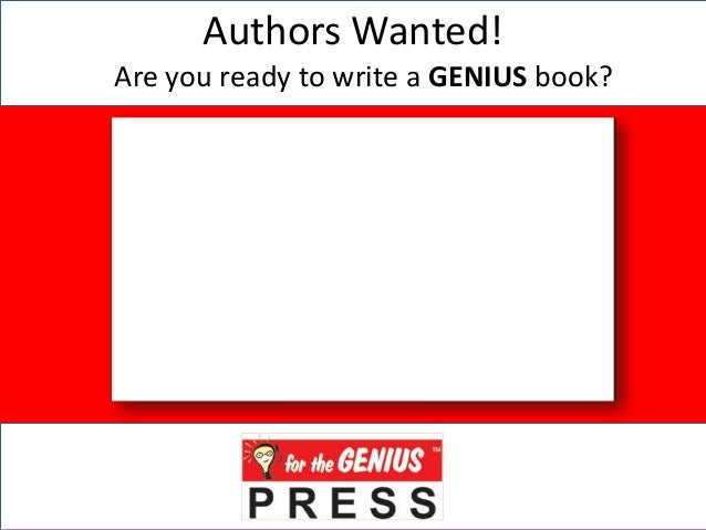 Authors Wanted! Are you ready to write a GENIUS book?