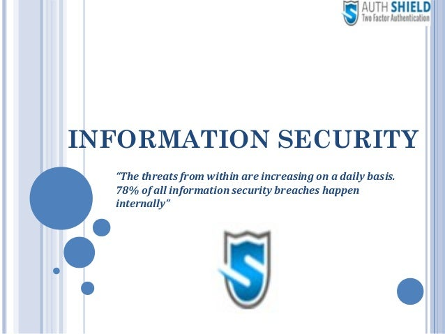 """INFORMATION SECURITY """"The threats from within are increasing on a daily basis. 78% of all information security breaches ha..."""