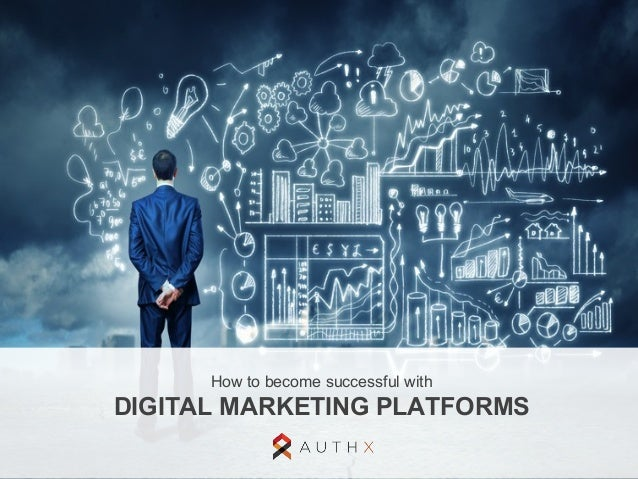 How to become successful with  DIGITAL MARKETING PLATFORMS
