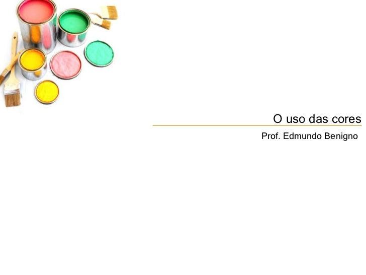 A Descoberta da Comunicação Visual                       O uso das cores                   O uso das cores                ...