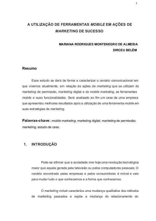 1  AUTILIZAÇÃODEFERRAMENTASMOBILEEMAÇÕESDE MARKETINGDESUCESSO MARIANARODRIGUESMONTENEGRODEALMEIDA DIRCEUBELÉ...