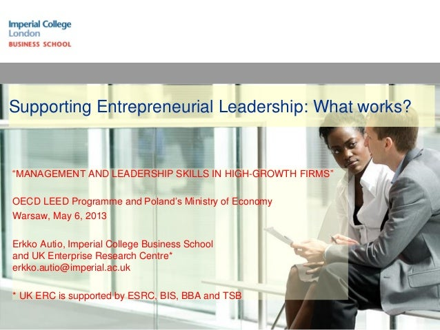 """Supporting Entrepreneurial Leadership: What works? """"MANAGEMENT AND LEADERSHIP SKILLS IN HIGH-GROWTH FIRMS"""" OECD LEED Progr..."""