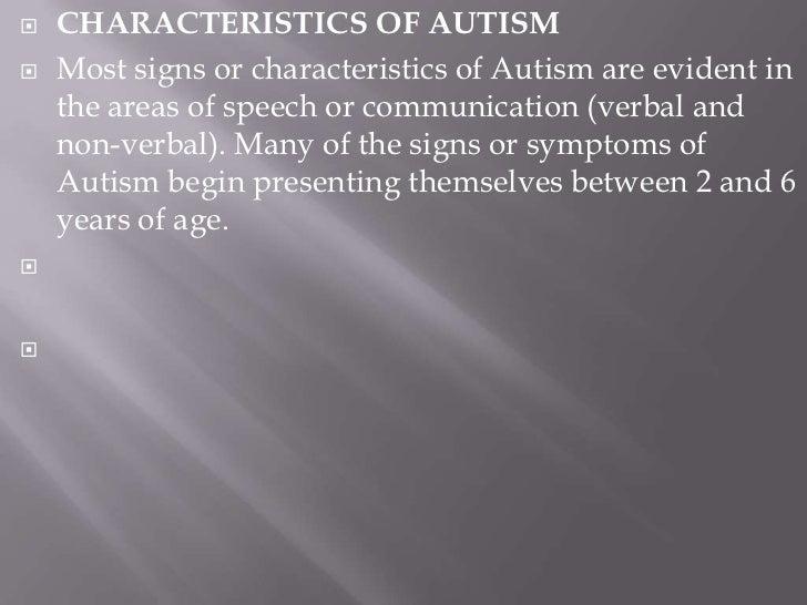 the characteristics and research on autism Autism spectrum disorders: guide to evidence-based interventions is the  and understanding of client characteristics n scientific research informs evidence-based.