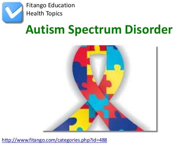 http://www.fitango.com/categories.php?id=488Fitango EducationHealth TopicsAutism Spectrum Disorder