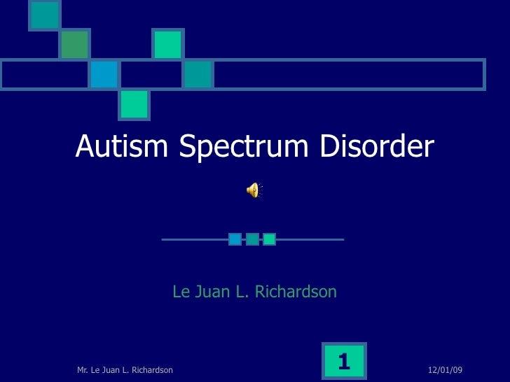 Autism Spectrum Disorder Le Juan L. Richardson